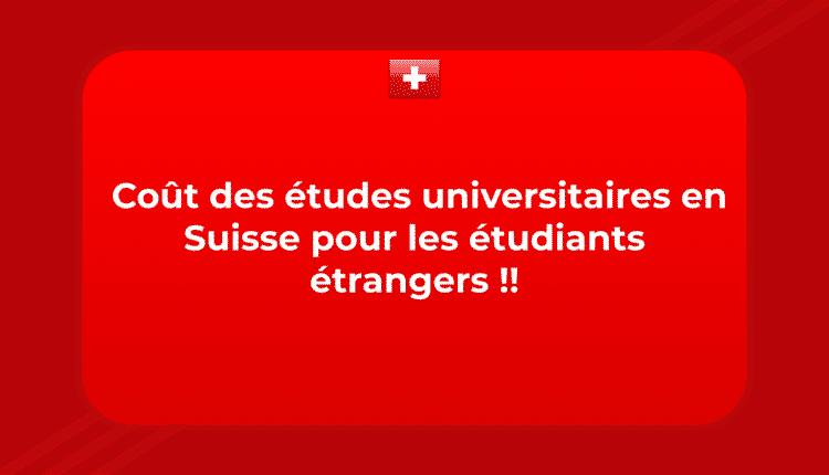 Coût des études universitaires en Suisse pour les étudiants étrangers !!