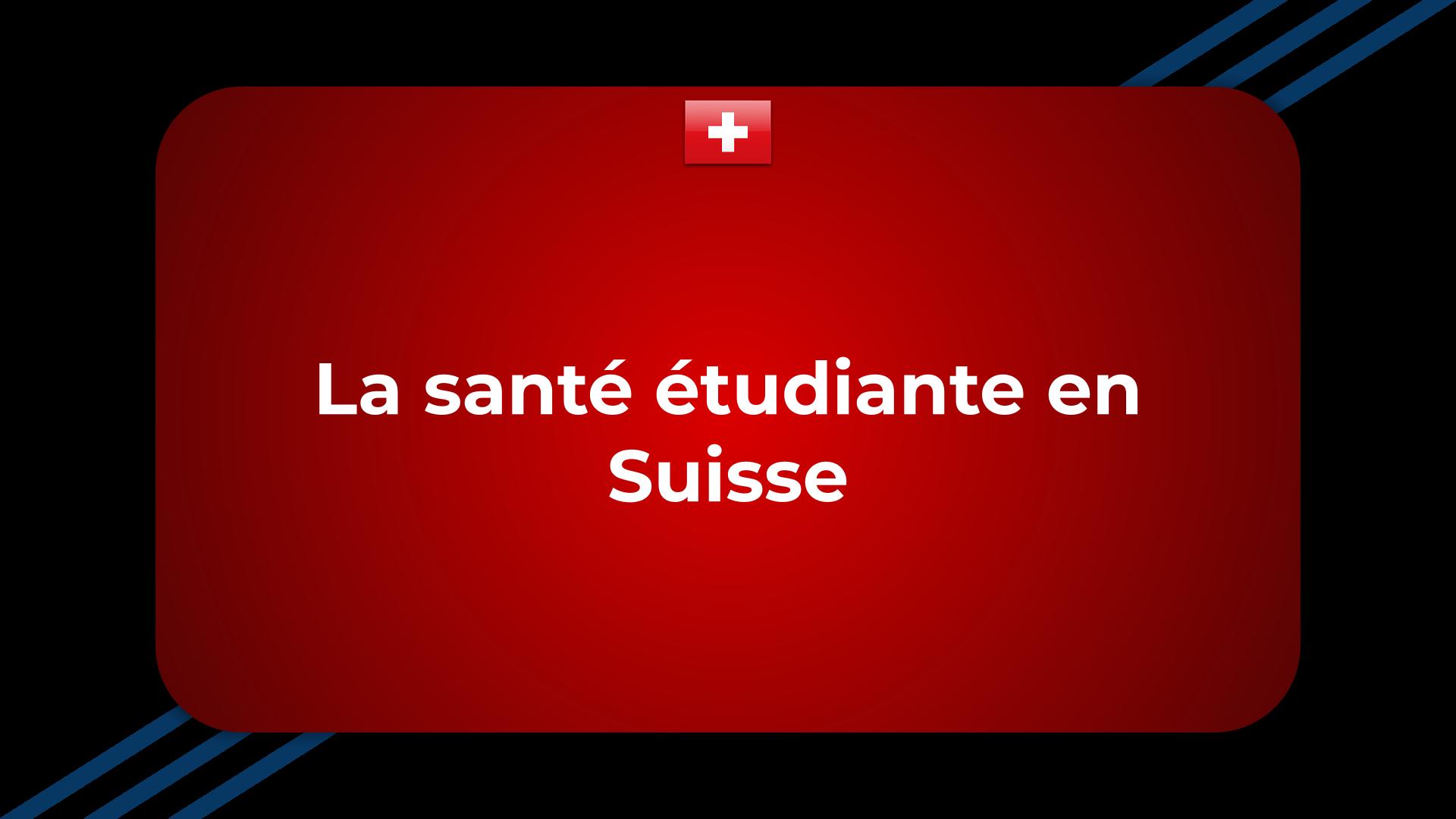 La santé étudiante en Suisse