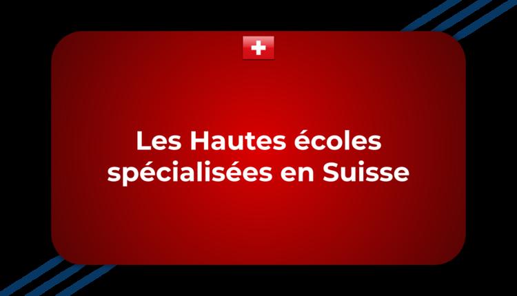 Les Hautes écoles spécialisées en Suisse