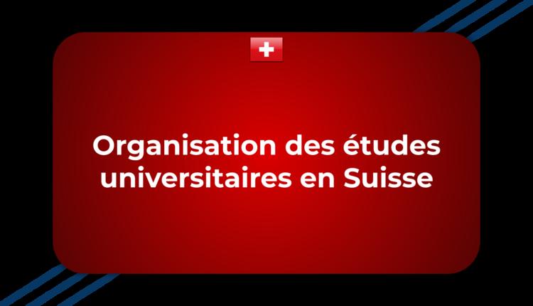Organisation des études universitaires en Suisse