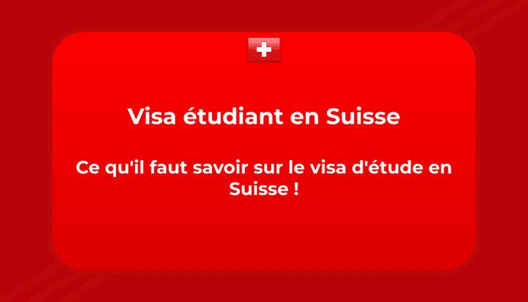Visa étudiant en Suisse - Ce qu'il faut savoir sur le visa d'étude en Suisse !